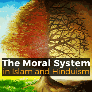 the moral system in Islam and Hinduism